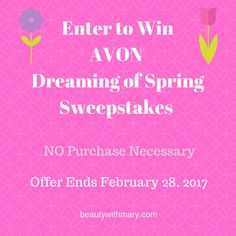 Enter Avon Sweepstakes February 2017 - Dreaming of Spring - No purchase necessary. https://mbertsch.avonrepresentative.com #sweepstakes #giveaway #avon