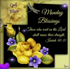 """Monday Blessings (Isaiah 40:31) """"Those who wait on The Lord shall renew their strength."""""""