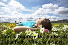 How to Improve Dream Recall Using Body, Mind, and Spirit