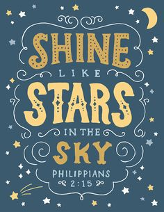 As stars shine by reflecting the light of the sun, we shine by reflecting the love of God!