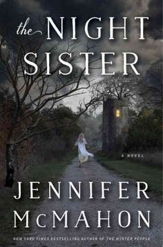 The Night Sister, by Jennifer McMahon; AUGUST