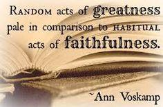 Dear Ann Voskamp - Mundane Faithfulness