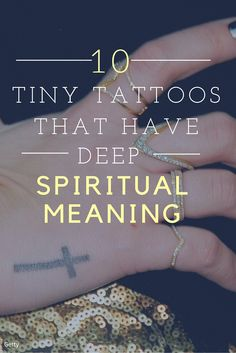 Tiny crosses, om symbols, lotus flowers, and semicolons: All of these tiny tattoos that have deep spiritual and religious significance.