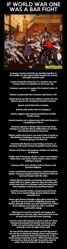 If World War One was a bar fight…(I think I saw Colin Quinn do this at comedy club in New York.)