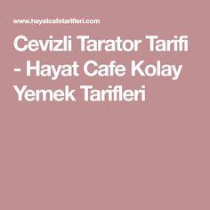 Cevizli Tarator Tarifi - Hayat Cafe Kolay Yemek Tarifleri