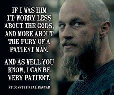 Ragnar ~ The fury of a patient man in The Vikings Viking Power, Viking Life, Viking Warrior, Ragnar Quotes, Ragnar Lothbrok Quotes, Vikings Show, Vikings Tv Series, Vikings 2016, Vikings Season