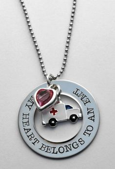 My+Heart+Belongs+to+an+EMT++EMT++EMT+Necklace+by+LauriginalDesigns,+$30.00  This is cute, but I would like it better if it said medic!
