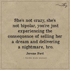 She's not crazy, she's not bipolar Quote Craze crazy quotes Crazy Quotes, True Quotes, Words Quotes, Great Quotes, Quotes To Live By, Motivational Quotes, Funny Quotes, Inspirational Quotes, Sayings