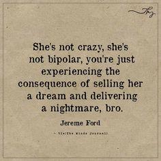 She's not crazy, she's not bipolar - http://themindsjournal.com/shes-not-crazy-shes-not-bipolar/
