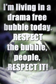 Drama free bubble