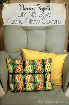 DIY No-Sew Fabric Pillow Covers | Nursery Project - still being [molly].