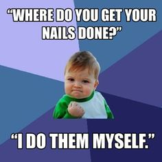 That's the face we make every time we NAILed it! Anyone else like this? #nailquotes