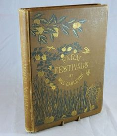Antique FARM FESTIVALS 1881 WILL CARLETON BOOK OF RURAL LIFE POETRY Harper