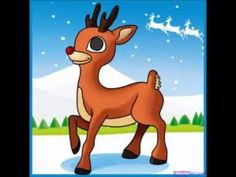 Rudolph The Red Nosed Reindeer! My favorite Reindeer of all time