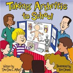 Taking Arthritis to School  These beautifully illustrated and fun-to-read storybooks simplify and normalize complicated childhood conditions, like arthritis. When read aloud, other children can identify why a peer may be treated differently and begin to empathize with them. In addition, children whose conditions set them apart as being different begin to feel accepted and safe.