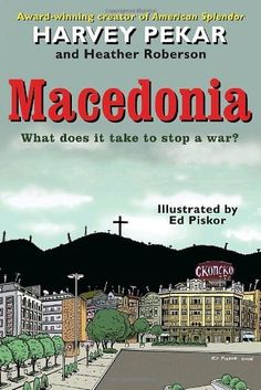 So much time studying the mechanisms of war.  But here is a freakish island of peace.  Is it worth studying how this came to be? Macedonia by Harvey Pekar, http://www.amazon.com/dp/0345498992/ref=cm_sw_r_pi_dp_vlf6rb1FFT43T