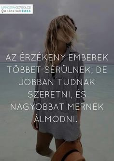 Én nagyon érz3keny vagyok.... Lyric Quotes, True Quotes, Motivational Quotes, Funny Quotes, Inspirational Quotes, Christian Kids, Affirmation Quotes, New Life, Positive Thoughts