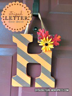 DIY Budget Girl: Autumn Door Decor--Striped Letter #crafts #front door #letter #decor #paint #autumn #fall