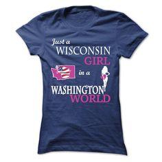 Just a Wisconsin girl in a WASHINGTON World - T-Shirt, Hoodie, Sweatshirt