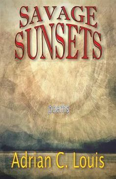 www.adrain c. louis.com | Savage Sunsets by Adrian C Louis | Nota Bene ... | Book Covers Around ...