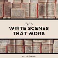 When writing scenes, you must have two components in order for them to work. This is how to make sure you do them every time.