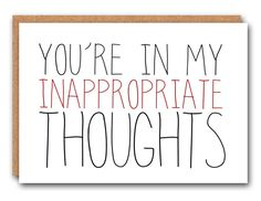 You're in my inappropriate thoughts - Valentine's Card, Card for Him, Card for Her, Sexy Card, Adult Humor, Blank Card, Greeting Card
