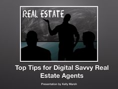 Real Estate Visual SlideShare including important tips for Real Estate Agents by Kelly Marsh
