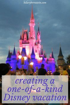 Creating a One-of-a-Kind Disney Vacation