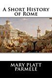 Free Kindle Book -   A Short History of Rome Check more at http://www.free-kindle-books-4u.com/historyfree-a-short-history-of-rome/