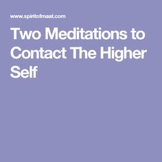 Two Meditations to Contact The Higher Self