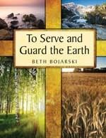 To Serve and Guard the Earth: God's Creation Story and Our Environmental Concern | Morehouse Education Resources