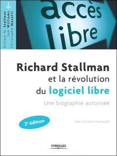 Richard Stallman et la révolution du logiciel libre : Une biographie autorisée
