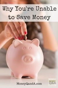 Why You Haven't Been Unable To Save Money