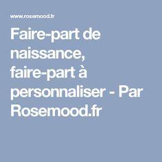 Faire-part de naissance, faire-part à personnaliser - Par Rosemood.fr