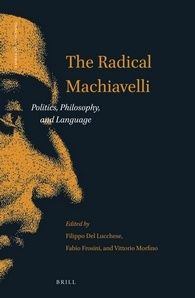 The Radical Machiavelli | Brill