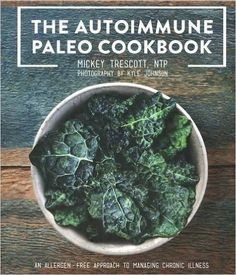 Need more AIP recipes? I love the Autoimmune Paleo Cookbook by Mickey Trescott!