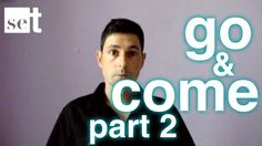 """Go and Come Part 2: How do we use """"go"""" and """"come""""?"""