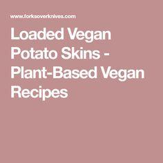 Loaded Vegan Potato Skins - Plant-Based Vegan Recipes