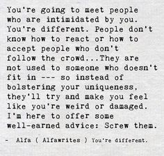 You're different