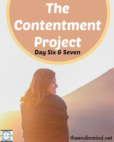 The Contentment Project - Day Six & Seven -By Lori Lane