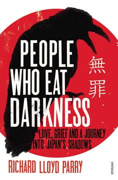 """People Who Eat Darkness by Richard Lloyd Parry 