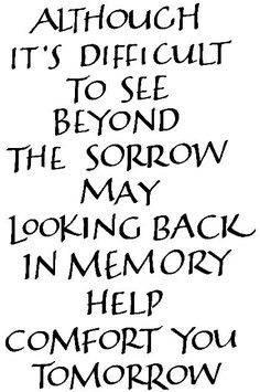 Beyond the Sorrow (Never know what to write on sympathy cards - this would be nice) Cards I like,Craft Ideas,Mostly Cards,Quotes & Sayings, Sympathy Verses, Sympathy Card Sayings, Words Of Sympathy, Condolence Messages, Funeral Messages, Condolences Quotes, Verses For Cards, Words Of Comfort, Card Sentiments