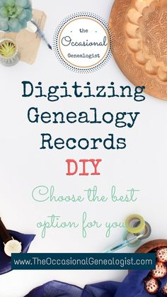 Looking at options to digitize genealogy records at home or repositories? Is a scanner best? Digital Camera? How do you decide? #genealogy #familyhistory #digitizingrecords