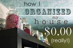 Original pinner said: A series I'm doing--how I organized my house without spending any money
