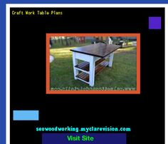 Craft Work Table Plans 100757 - Woodworking Plans and Projects!