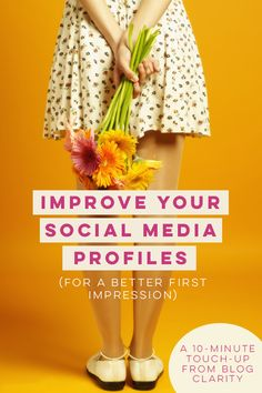 Blogging Tips | How to Blog | Improve Your Social Media Profiles for a Better First Impression