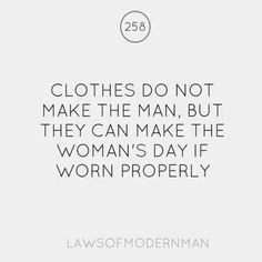 A word to the wise man. The Words, Mens Fashion Blog, Men's Fashion, Fashion Blogs, Men Quotes, Daily Quotes, Funny Quotes, Well Dressed Men, Modern Man