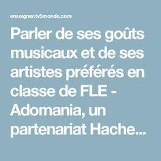 Parler de ses goûts musicaux et de ses artistes préférés en classe de FLE - Adomania, un partenariat Hachette FLE/TV5MONDE | Enseigner le français avec TV5MONDE