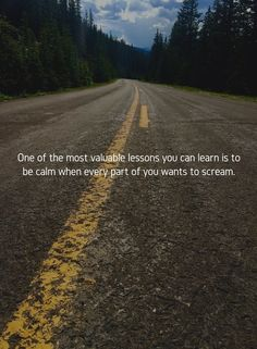 Be calm when you want to scream