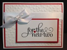 For the New Two, Wedding Card, Stampin' Up!, Rubber Stamping, Handmade Cards